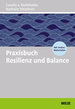 Coaching-Kompetenzen Resilienz & Balance von Richthofen,  Carolin v., Vitzthum,  Nathalie
