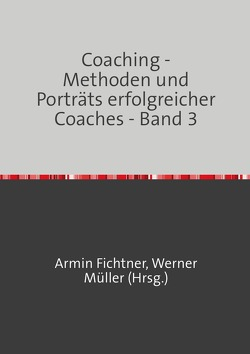 Coaching – Methoden und Porträts erfolgreicher Coaches von Fichtner,  Armin