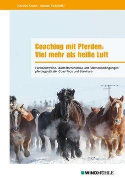 Coaching mit Pferden: Viel mehr als heiße Luft von Kruse,  Kerstin, Schröder,  Anabel