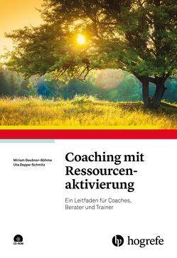 Coaching mit Ressourcenaktivierung von Deppe-Schmitz,  Uta, Deubner-Böhme,  Miriam