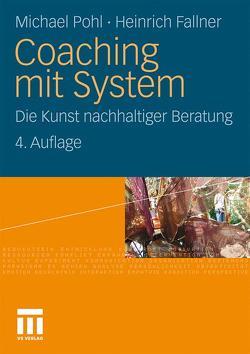 Coaching mit System von Fallner,  Heinrich, Pohl,  Michael