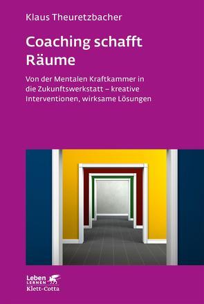 Coaching schafft Räume von Theuretzbacher,  Klaus