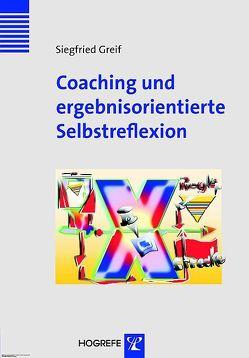 Coaching und ergebnisorientierte Selbstreflexion von Greif,  Siegfried