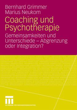 Coaching und Psychotherapie von Grimmer,  Bernhard, Neukom,  Marius