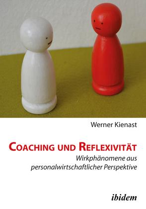 Coaching und Reflexivität von Kienast,  Werner