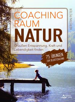 Coachingraum Natur von Peter,  Kerstin