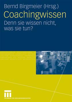 Coachingwissen von Birgmeier,  Bernd