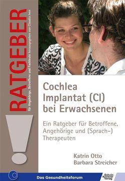 Cochlea Implantat (CI) bei Erwachsenen von Otto,  Katrin, Streicher,  Barbara