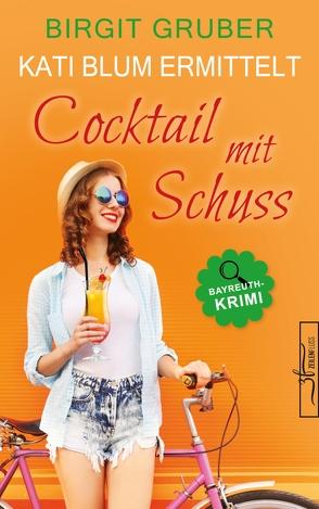 Cocktail mit Schuss von Gruber,  Birgit