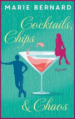 Cocktails, Chips und Chaos von Bernard,  Marie