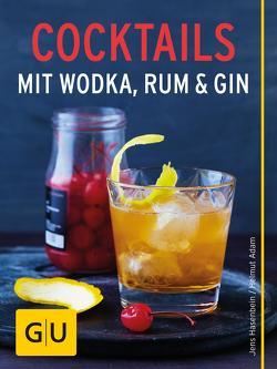 Cocktails mit Wodka, Rum und Gin von Adam,  Helmut, Hasenbein,  Jens