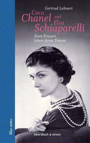 Coco Chanel und Elsa Schiaparelli von Lehnert,  Gertrud
