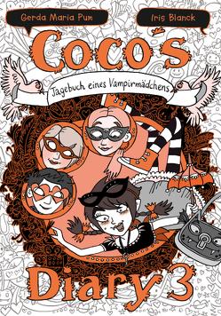 Coco`s Diary 3 – Tagebuch eines Vampirmädchens von Blanck,  Iris, Pum,  G.M.