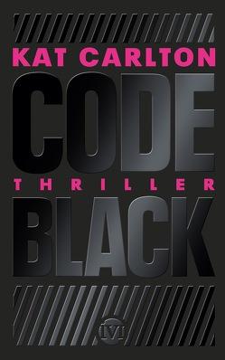 Code Black von Carlton,  Kat, Meier,  Frauke
