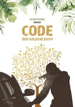 Code – Der Goldene Baum von Scholz,  Klaus