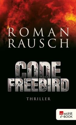 Code Freebird von Rausch,  Roman
