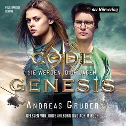 Code Genesis – Sie werden dich jagen von Ahlborn,  Jodie, Buch,  Achim, Gruber,  Andreas, Zick,  Henning