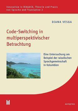 Code-Switching in multiperspektivischer Betrachtung von Vesga,  Diana