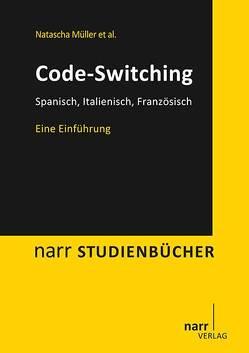 Code-switching: Spanisch, Französisch, Italienisch von Müller,  Natascha