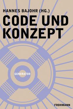 Code und Konzept von Bajohr,  Hannes