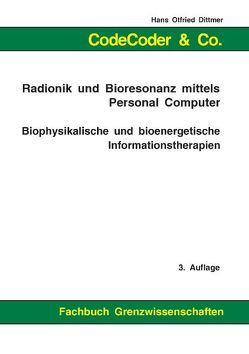 CodeCoder & Co. – Radionik und Bioresonanz mittels Personal Computer von Dittmer,  Hans Otfried