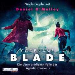 Codename Blade – Die übernatürlichen Fälle der Agentin Clements von Engeln,  Nicole, O'Malley,  Daniel, Thon,  Wolfgang