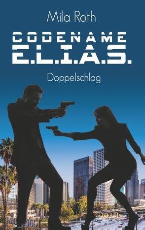 Codename E.L.I.A.S. – Doppelschlag von Roth,  Mila