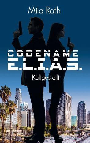 Codename E.L.I.A.S. – Kaltgestellt von Roth,  Mila