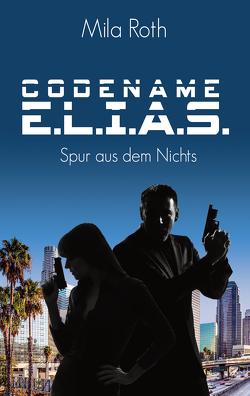 Codename E.L.I.A.S. – Spur aus dem Nichts von Roth,  Mila
