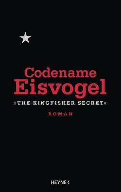 Codename Eisvogel – »The Kingfisher Secret« von Anonymous