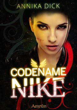 Codename Nike (Band 1) von Dick,  Annika