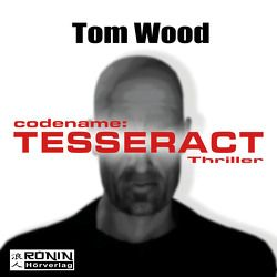 Codename Tesseract von Wood,  Tom