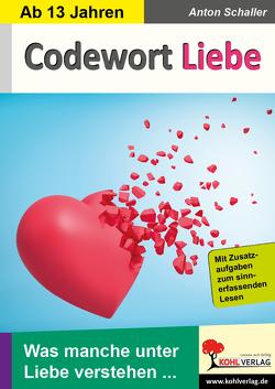 Codewort Liebe von Schaller,  Anton
