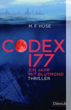 Codex 177. Ein Jahr mit Blutmond von Huse,  Michael F.