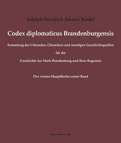 Codex diplomaticus Brandenburgensis von Riedel,  Adolph Friedrich Johann