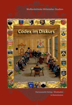 Codex im Diskurs von Haye,  Thomas, Helmrath,  Johannes, Michalczik,  Ulrike
