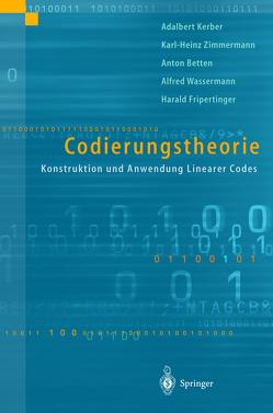 Codierungstheorie von Betten,  Anton, Fripertinger,  Harald, Kerber,  Adalbert, Wassermann,  Alfred, Zimmermann,  Karl-Heinz