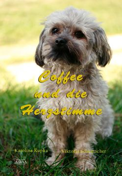 Coffee und die Herzstimme von Kupka,  Karolina, Schumacher,  Victoria