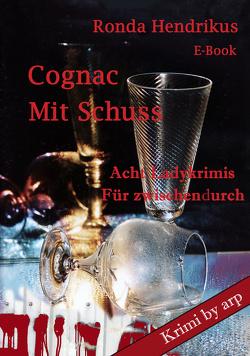 Cognac mit Schuss von Hendrikus,  Ronda