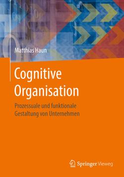 Cognitive Organisation von Haun,  Matthias
