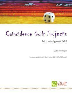 Coincidence Quilt Projects von Hufnagel,  Jutta, Quilt around the World GmbH,  .