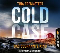 Cold Case – Das gebrannte Kind von Frennstedt,  Tina, Granz,  Hanna, Mittelstaedt,  Tessa