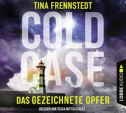 Cold Case – Das gezeichnete Opfer von Frennstedt,  Tina, Mittelstaedt,  Tessa