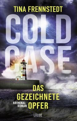 Cold Case – Das gezeichnete Opfer von Frennstedt,  Tina, Granz,  Hanna