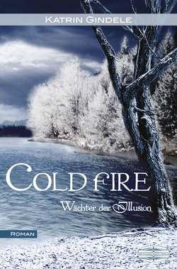 Cold Fire von Gindele,  Katrin