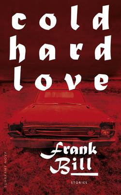 Cold Hard Love von Bill,  Frank