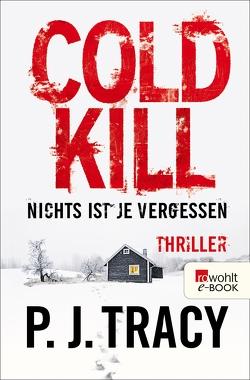 Cold Kill. Nichts ist je vergessen von Handels,  Tanja, Tracy,  P. J.