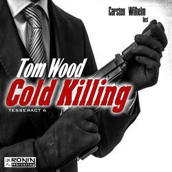 Cold Killing (Tesseract 6) von Wood,  Tom