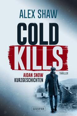 COLD KILLS von Lohse,  Tina, Shaw,  Alex