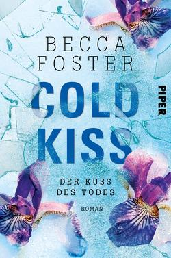 Cold Kiss – Der Kuss des Todes von Foster,  Becca, Lamatsch,  Vanessa